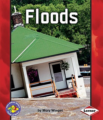 Floods (Pull Ahead Books-Forces of Nature), Winget, Mary