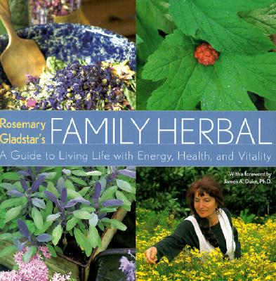 Image for Rosemary Gladstar's Family Herbal: A Guide to Living Life with Energy, Health, and Vitality