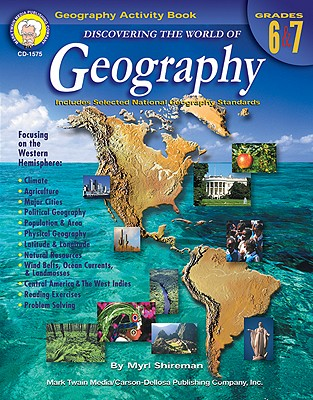 Image for Discovering the World of Geography, Grades 6 - 7: Includes Selected National Geography Standards