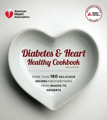 Diabetes and Heart Healthy Cookbook, American Diabetes Association, American Heart Association