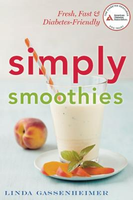 Image for SIMPLY SMOOTHIES FRESH & FAST DIABETES-FRIENDLY SNACKS & COMPLETE MEALS