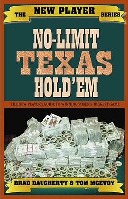 Image for No-Limit Texas Hold 'Em: The New Player's Guide to Winning Poker's Biggest Game, The New Player Series