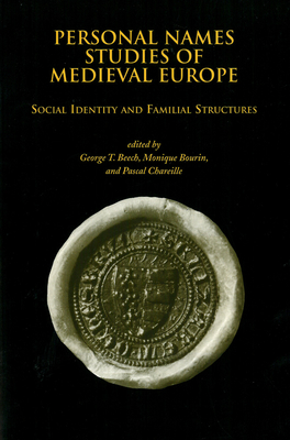 Image for Personal Names Studies of Medieval Europe: Social Identity and Familial Structures