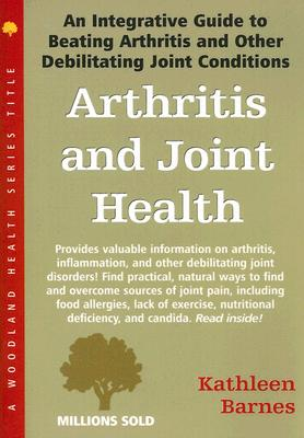 Image for Arthritis and Joint Health: An Integrative Guide to Beating Arthritis and Other Debilitating Joint Conditions (Woodland Health)