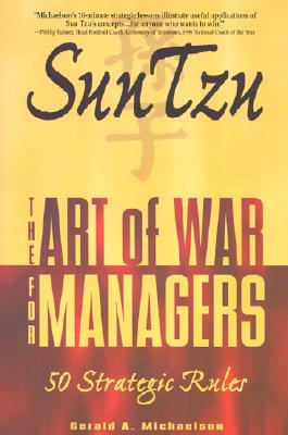 Sun Tzu : The Art of War for Managers; 50 Strategic Rules, SUNZI, GERALD A. MICHAELSON