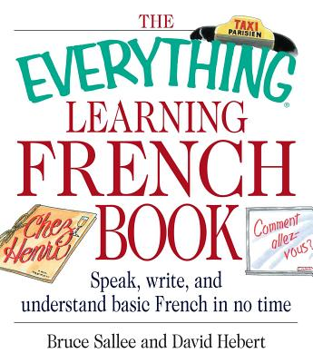 Image for The Everything Learning French Book: Speak, Write, and Understand Basic French in No Time (Everything Series)