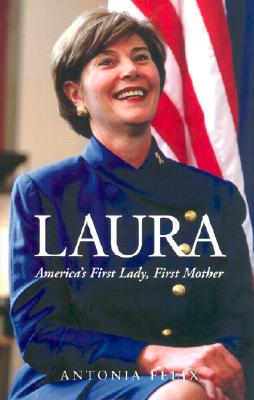 Image for Laura: America's First Lady, First Mother