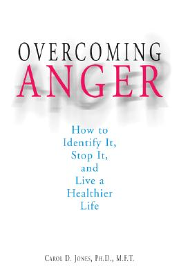 Image for Overcoming Anger: How To Identify It, Stop It, And Live A Healthier Life