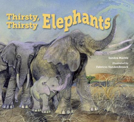 Image for THIRSTY, THIRSTY ELEPHANTS