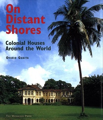 Image for On Distant Shores: Colonial Architecture Around the World