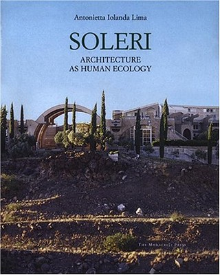 Image for Soleri: Architecture as Human Ecology