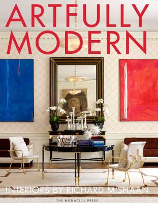 Image for Artfully Modern: Interiors by Richard Mishaan
