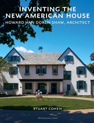 Image for Inventing the New American House: Howard Van Doren Shaw, Architect