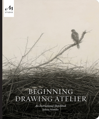 Image for Beginning Drawing Atelier: An Instructional Sketchbook