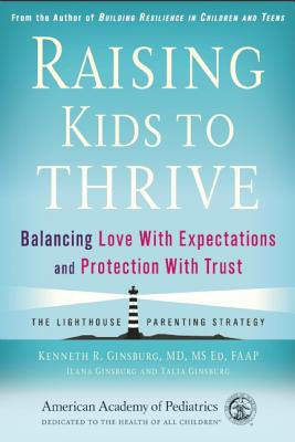 Image for Raising Kids to Thrive: Balancing Love With Expectations and Protection With Trust