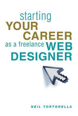 Starting Your Career As A Freelance Web Designer, Tortorella, Neil