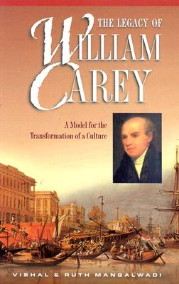 Image for The Legacy of William Carey: A Model for the Transformation of a Culture