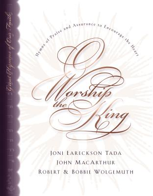 Image for O Worship the King: Hymns of Praise and Assurance to Encourage Your Heart