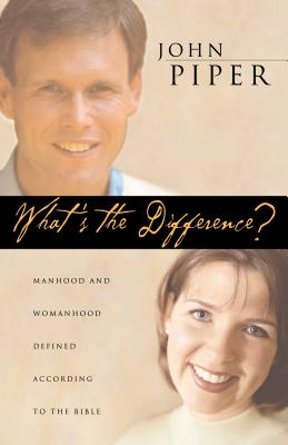 Image for What Is the Difference? : Manhood and Womanhood Defined According to the Bible
