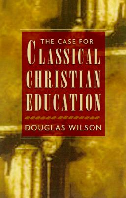 Image for Case for Classical Christian Education