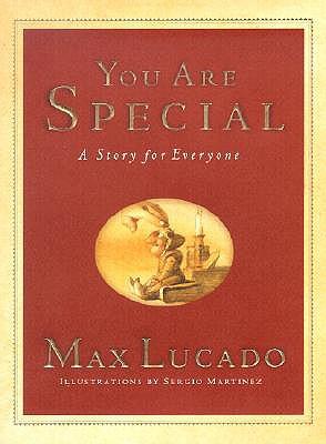 You Are Special: A Story for Everyone (Max Lucado's Wemmicks), Max Lucado