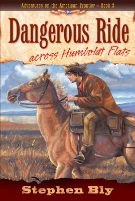 Image for Dangerous Ride Across Humboldt Flats (Adventures on the American Frontier #2)