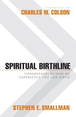 Image for Spiritual Birthline: Understanding How We Experience the New Birth