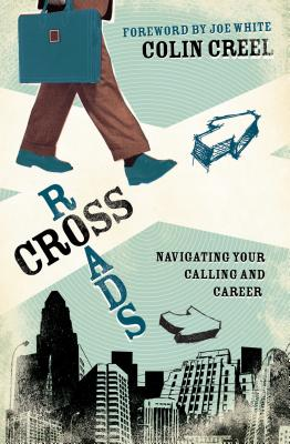 Image for Crossroads: Navigating Your Calling and Career