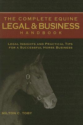 Image for The Complete Equine Legal & Business Handbook: Legal Insights and Practical Tips for a Successful Horse Business