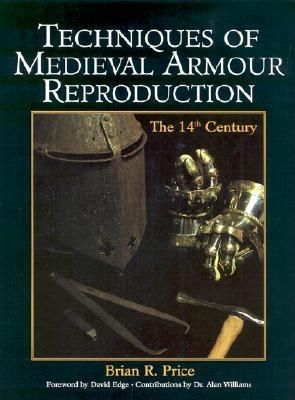 Image for Techniques Of Medieval Armour Reproduction: The 14th Century