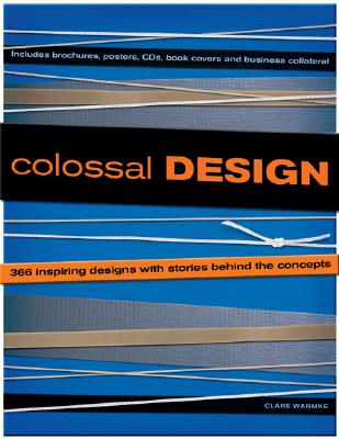 Image for COLOSSAL DESIGN : 379 INSPIRING DESIGNS WITH STORIES BEHIND THE CONCEPTS