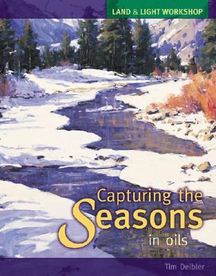 Land & Light Workshop - Capturing the Seasons in Oils, Deibler, Tim