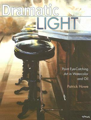 Image for Dramatic Light: Paint Eye-Catching Art in Watercolor and Oil