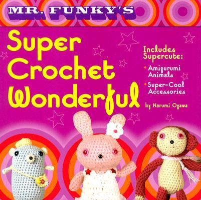 Image for MR. FUNKY'S SUPER CROCHET WONDERFUL