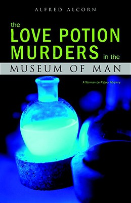 Image for The Love Potion Murders in the Museum of Man: A  Norman de Ratour Mystery
