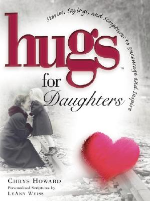 Image for Hugs for Daughters : Stories, Sayings, and Scriptures to Encourage and Inspire the Heart