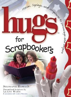 Image for Hugs For Scrapbookers : Stories, Sayings, And Scriptures To Encourage And Inspire