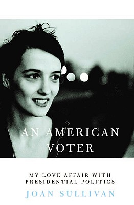 Image for An American Voter: My Love Affair with Presidential Politics