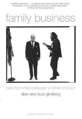 FAMILY BUSINESS : SELECTED LETTERS BETWE, ALLEN GINSBERG