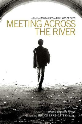 Image for Meeting Across the River: Stories Inspired by the Haunting Bruce Springsteen Song