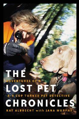 Image for The Lost Pet Chronicles: Adventures of a K-9 Cop Turned Pet Detective