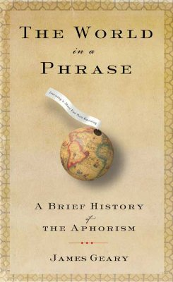 Image for The World in a Phrase: A Brief History of the Aphorism