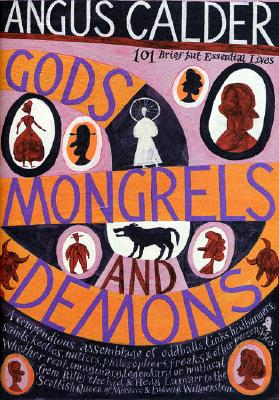 Image for Gods, Mongrels, and Demons: 101 Brief but Essential Lives