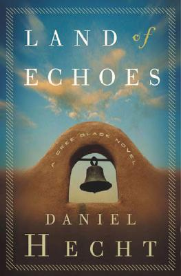 Image for Land of Echoes: A Cree Black Novel (Cree Black Thrillers)