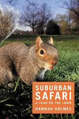 Image for Suburban Safari: A Year On The Lawn