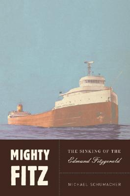 Mighty Fitz: The Sinking of the Edmund Fitzgerald, SCHUMACHER, Michael