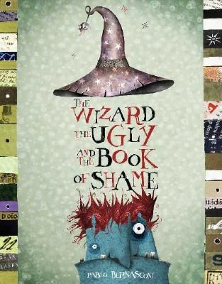 Image for The Wizard, the Ugly, and the Book of Shame