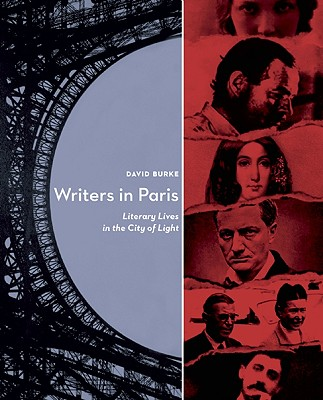 Image for Writers in Paris: Literary Lives in the City of Light