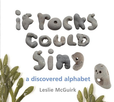 Image for If Rocks Could Sing: A Discovered Alphabet