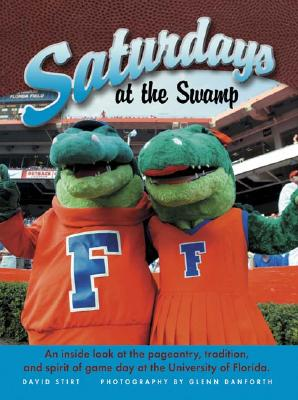 Image for FLORIDA SATURDAYS AT THE SWAMP : AN INSI
